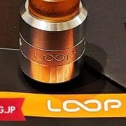 抜群のリキッド保有量が凄い、Geekvape「LOOP RDA」をレビュー