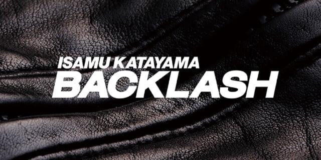 ISAMU KATAYAMA BACKLASH